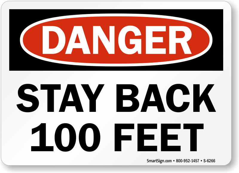 stay-back-100-feet-sign-s-6266